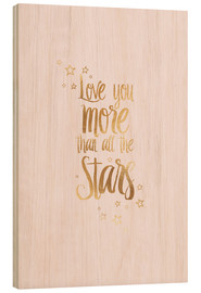 Wood  LOVE YOU YOU MORE THAN ALL THE STARS - Stephanie Wünsche