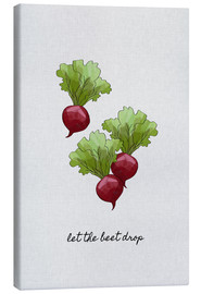 Canvas print  Let The Beet Drop - Orara Studio