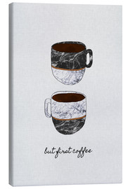 Canvas print  But First Coffee - Orara Studio