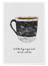 Premium poster  I like big cups and I cannot lie - Orara Studio