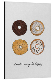Aluminium print  Donut Worry Be Happy - Orara Studio