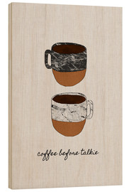 Wood print  Coffee Before Talkie - Orara Studio