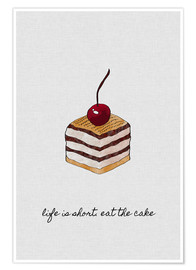 Premium poster  Life Is Short Eat The Cake - Orara Studio