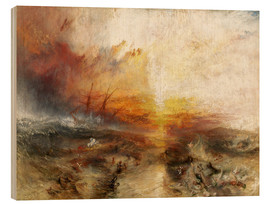Wood print  The slave ship - Joseph Mallord William Turner