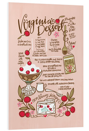 Foam board print  Virginia's Dessert - Cynthia Frenette