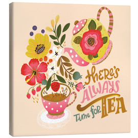 Canvas  There's Always Time for Tea - Cynthia Frenette