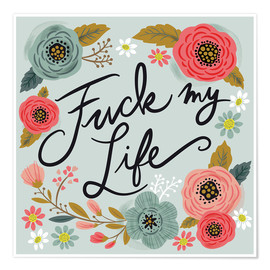 Poster  Fuck My Life - Cynthia Frenette