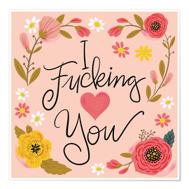 Premium poster  I Fucking Heart You - Cynthia Frenette