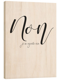 Wood print  I do not regret anything (French) - Typobox