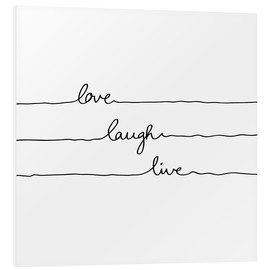 Foam board print  Love Laugh Live - Mareike Böhmer