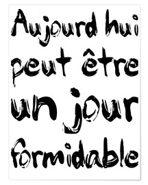 Premium poster  Today, maybe a fabulous day (French) - Typobox