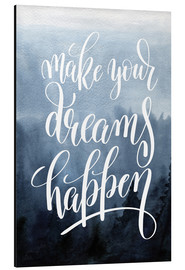 Aluminium print  Make your dreams happen - Typobox