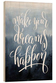 Wood print  Make your dreams happen - Typobox