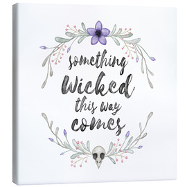 Canvas print  Something wicked - Laura Nagel