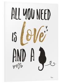 Foam board print  All you need is love and a cat - Veronique Charron