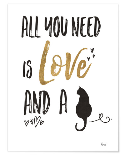 Premium poster All you need is love and a cat