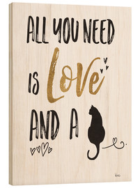 Wood print  All you need is love and a cat - Veronique Charron