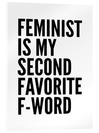 Acrylic glass  Feminist is My Second Favorite F Word - Creative Angel