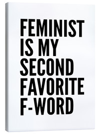 Canvas print  Feminist is My Second Favorite F Word - Creative Angel