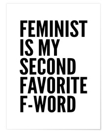 Premium poster  Feminist is My Second Favorite F Word - Creative Angel