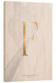 Wood print  GOLD LETTER COLLECTION F Kopie - Stephanie Wünsche