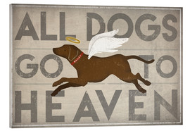 Acrylic glass  All Dogs Go to Heaven II - Ryan Fowler