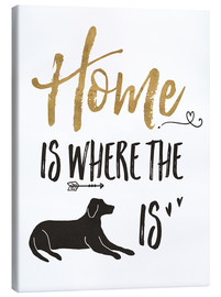 Canvas print  Home is where the dog is - Veronique Charron