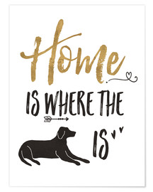Premium poster Home is where the dog is