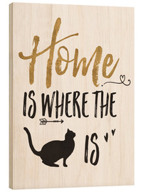 Wood print  Home is where the cat is - Veronique Charron