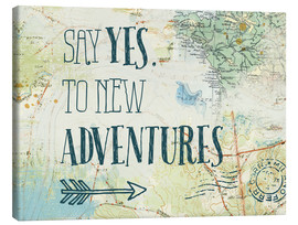 Canvas print  Say yes to new adventures - Katie Pertiet