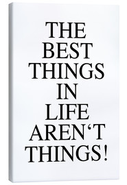 Canvas print  The best things in life aren't things - Ohkimiko