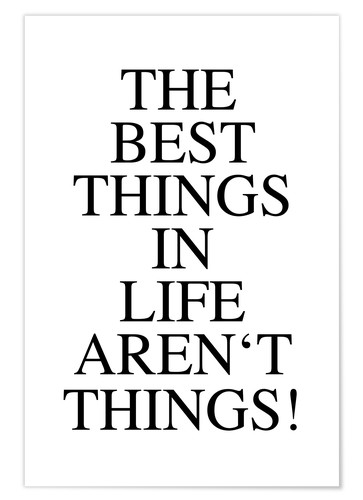 Premium poster The best things in life aren't things