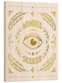 Wood print  Wonder Seeker - Barlena