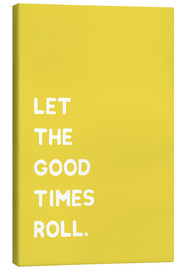 Canvas print  Let the good times roll - Ohkimiko