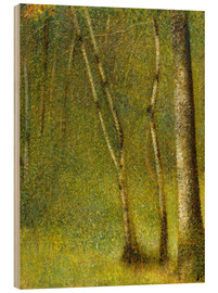Wood print  The Forest at Pontaubert - Georges Seurat