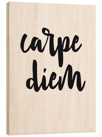 Wood print  Carpe Diem - Nouveau Prints