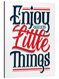 Aluminium print  Enjoy the little things - Durro Art