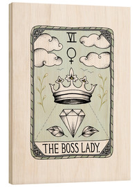 Wood print  The Boss Lady  - Barlena