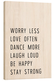 Wood print  Worry less and stay strong - Ohkimiko
