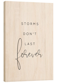 Wood  Storms do not last forever - Johanna von Pulse of Art